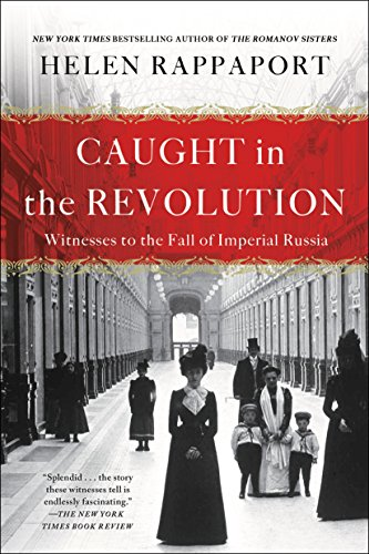 9781250164414: Caught in the Revolution: Witnesses to the Fall of Imperial Russia
