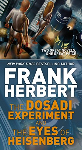 9781250164544: The Dosadi Experiment and the Eyes of Heisenberg: Two Classic Works of Science Fiction