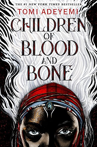 Cover of the book, Children of Blood and Bone (Legacy of Orïsha, #1).
