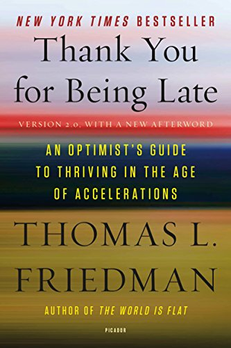 9781250171290: Thank You for Being Late: An Optimist's Guide to Thriving in the Age of Accelerations