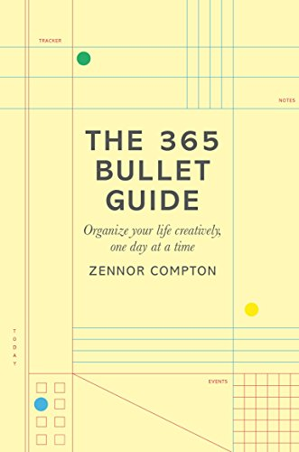 The 365 Bullet Guide Organize Your Life Creatively One