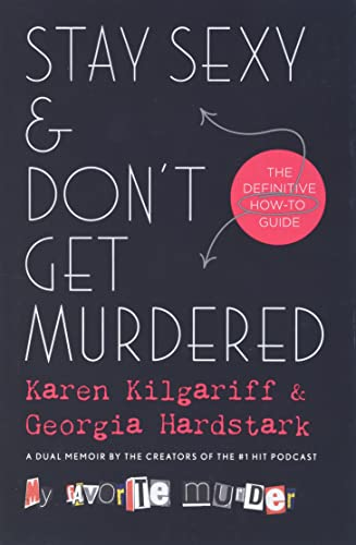 Book Cover: Stay Sexy & Don't Get Murdered: The Definitive How-To Guide