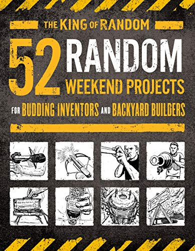 9781250184504: 52 Random Weekend Projects: For Budding Inventors and Backyard Builders