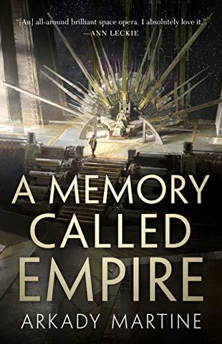 9781250186430: A Memory Called Empire (Teixcalaan, 1)