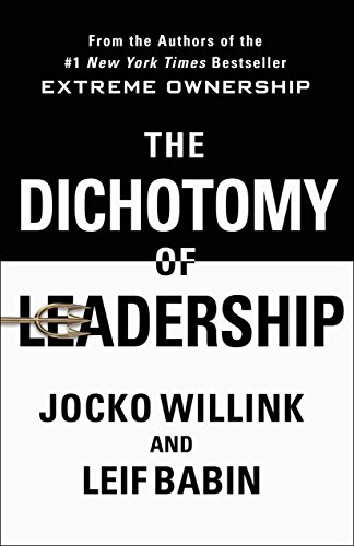 9781250195777: The Dichotomy Of Leadership: Balancing The Challenges Of Extreme Ownership To Lead And Win