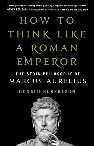 9781250196620: How to Think Like a Roman Emperor: The Stoic Philosophy of Marcus Aurelius