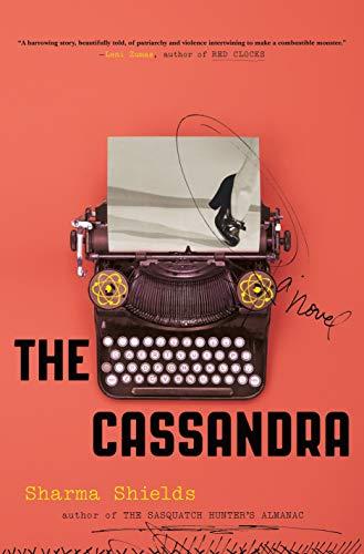 The Cassandra (Hardback) - Sharma Shields