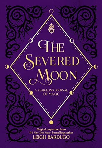 9781250207746: The Severed Moon: A Year-Long Journal of Magic
