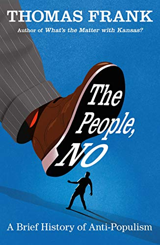 Book Cover: The People, No: The War on Populism and the Fight for Democracy