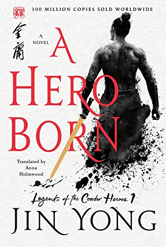 A Hero Born: The Definitive Edition (Legends: Jin Yong