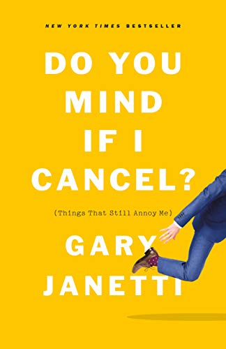 9781250225825: Do You Mind If I Cancel?: (things That Still Annoy Me)