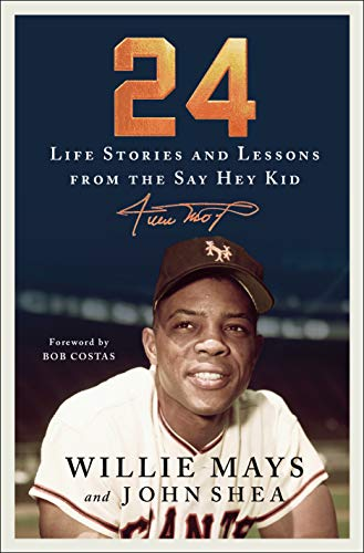 9781250230423: 24: Life Stories and Lessons from the Say Hey Kid