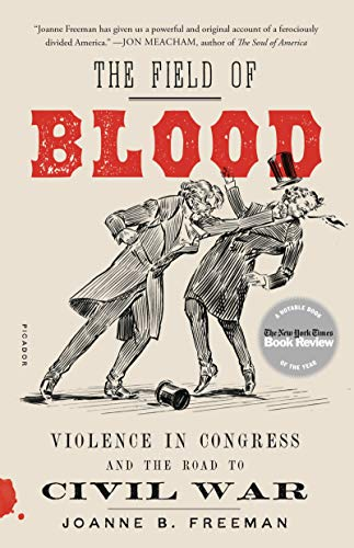 9781250234582: Field of Blood: Violence in Congress and the Road to Civil War