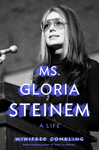 Book Cover: Ms. Gloria Steinem: A Life
