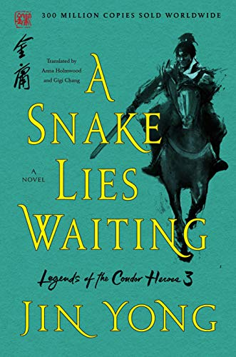 9781250250124: A Snake Lies Waiting: The Definitive Edition (Legends of the Condor Heroes, 3)