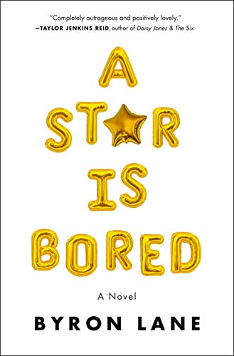 Book Cover: A Star Is Bored: A Novel