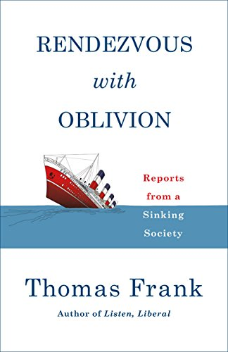 9781250293664: Rendezvous with Oblivion: Reports from a Sinking Society