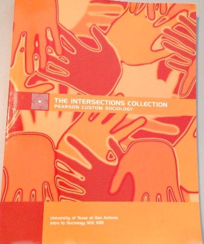 9781256020516: The Intersections Collection ~ Pearson Custom Sociology ( SOC 1013 - Univ of Texas At San Antonio)