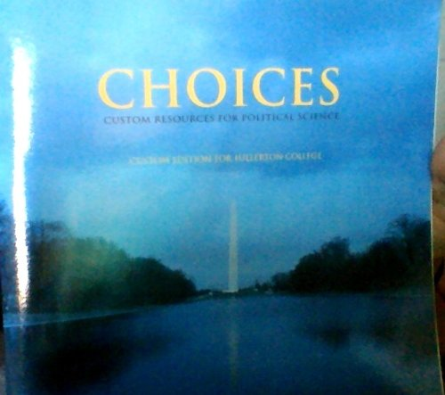 9781256035060: Choices: Custom Resources for Politcal Science (Custom Edition for Fullerton College)
