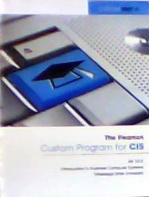 The Pearson Custom Program for CIS BIS: Alan Evans, Kendall