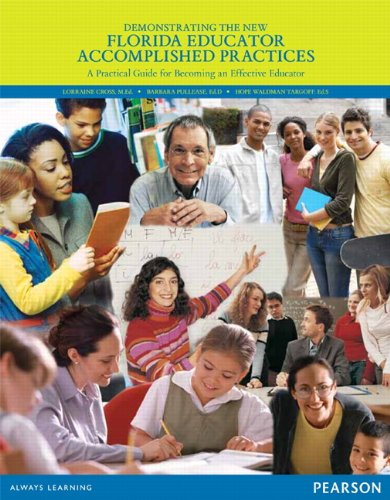 Demonstrating the New Florida Educator Accomplished Practices: Cross, Lorraine; Pullease,