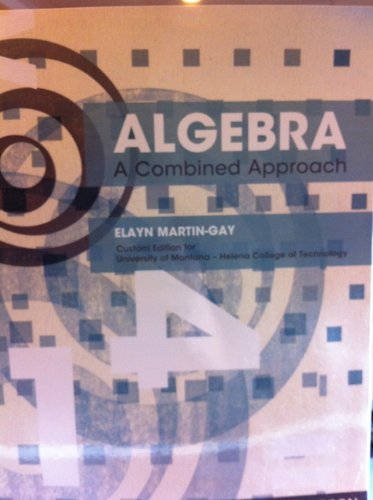 Algebra a Combined Approach (Custom Edition for University of Montana - Helena College of ...