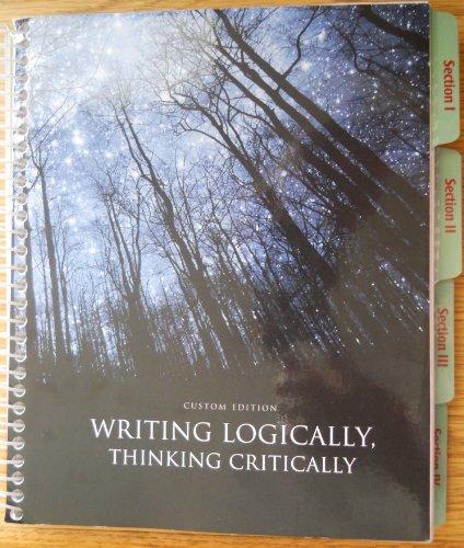 9781256054641: Writing Logically, Thinking Critically Custom Edition