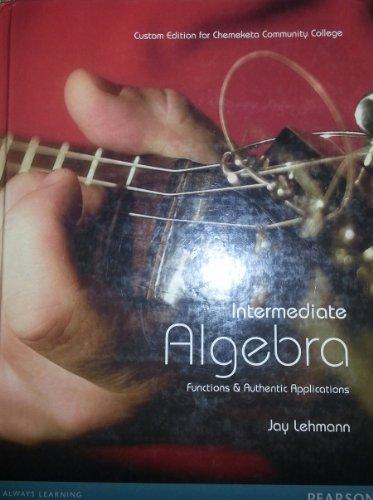 Intermediat Algebra Functions & Authentic Applications: Jay Lehmann