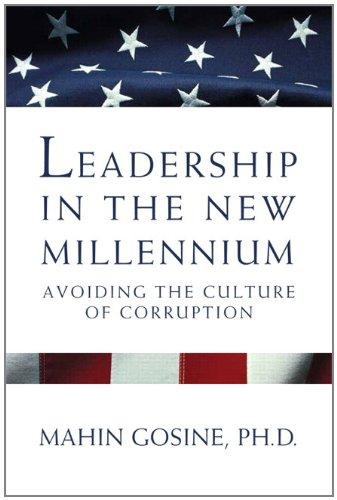 Leadership in the New Millennium: Avoiding the: Gosine Ph.D, Mahin
