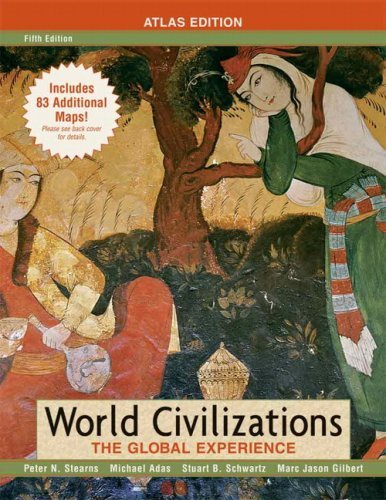 9781256099796: World Civilizations: The Global Experience, Combined Volume, Atlas Edition (5th Edition) Custom Edition for Laurel Springs School