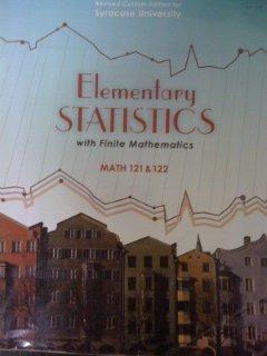 9781256103172: Elementary Statistics with Finite Mathematics Revised Custom Edition for Syracuse University Math 121 and 122