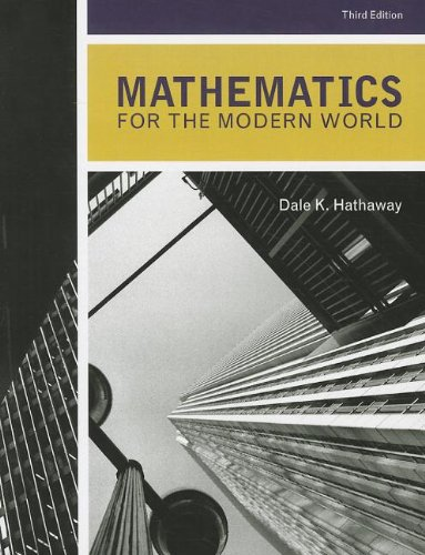 Mathematics for the Modern World (3rd Edition): Hathaway, Dale K.