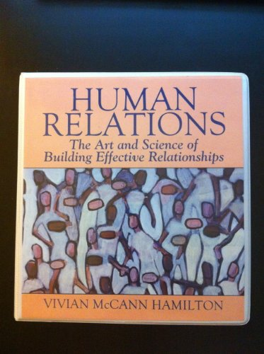9781256105527: Human Relations - The Art and Science of Building Effective Relationships