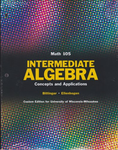 9781256107293: Intermediate Algebra: Concepts and Applications (Costom Edition For University of Wisconsin-Milwaukee)