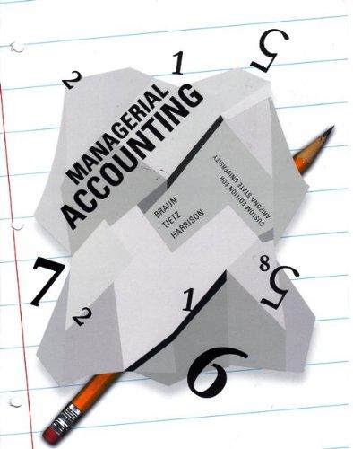 Managerial Accounting Custom Edition for Arizona State: Karen W. Braun,