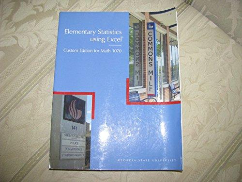 9781256136453: Elementary Statistics Using Excel (Custom Edition for Math 1070 Georgia State University)