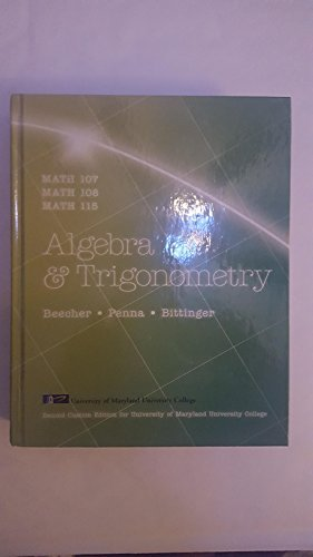 Algebra and Trigonometry Maryland University College: Beecher, Penna, Bittinger