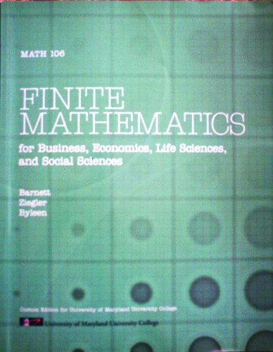 FINITE MATHEMATICS for Business, Economics, Life Science, and Social Sciences Math 106 (Custom ...