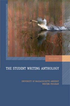 The Student Writing Anthology 2011-2012: Rachel Katz, Katelyn