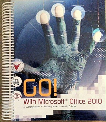 Go! With Microsoft Office 2010: Shelley Gaskin, Robert L. Ferrette, Alicia Vargas, Carolyn Mclellan