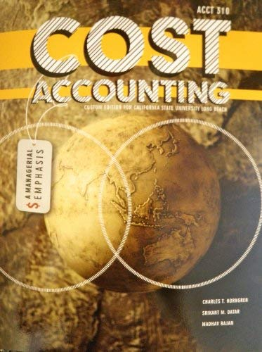 9781256152071: Cost Accounting a Managerial Emphasis (Custom Edition for California State University Long Beach ACCT 310)