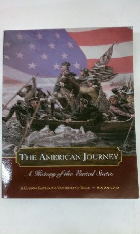 9781256154730: The American Journey - A History of the United States - Custom Edition for UTSA