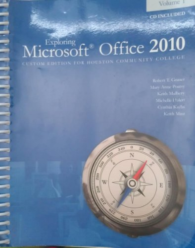 Exploring Microsoft Office 2010 Custom Edition for Houston Community College (Volume 1): Keith Mast...