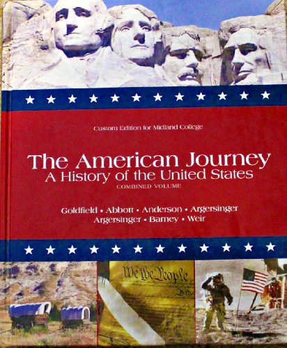 9781256164586: The American Journey: A History of the United States, Combined Volume (Custom Edition for Midland College