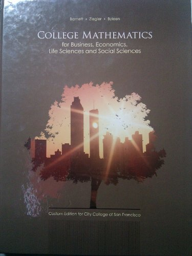 9781256169468: College Mathematics for Business, Economics, Life Sciences and Social Sciences (Custom Edition for City College of San Francisco)