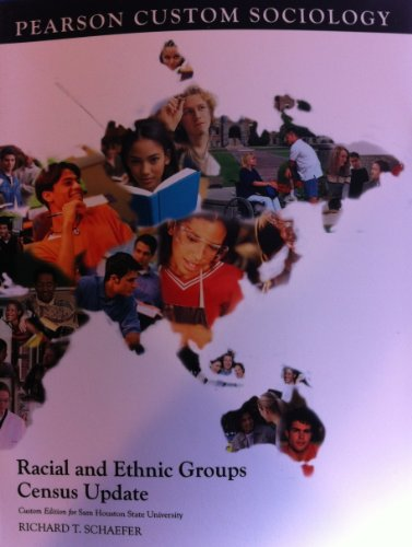 Racial and Ethnic Groups Census Update (Custom Edition for Sam Houston State University): Richard T...