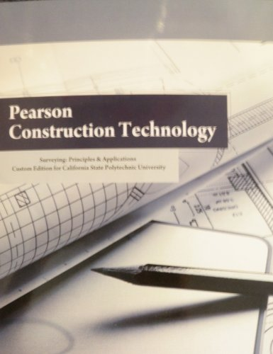 9781256187202: Pearson Construction Technology (Surveying: Principles & Applications Custom Edition for California State Polytechnic University BRAE 239)