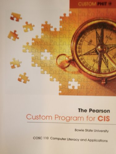 9781256187615: The Pearson Custom Program for CIS Bowie State University (COSC 110 Computer Literacy and Applications)