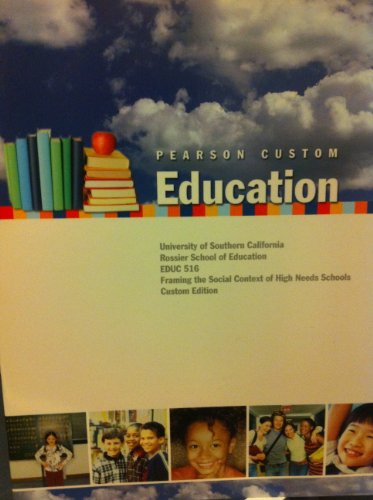 9781256189244: Pearson Custom Education (University of Sothern California Rossier School of Education EDUC 516 Framing the Social Context of High Needs Schools Custom Edition)