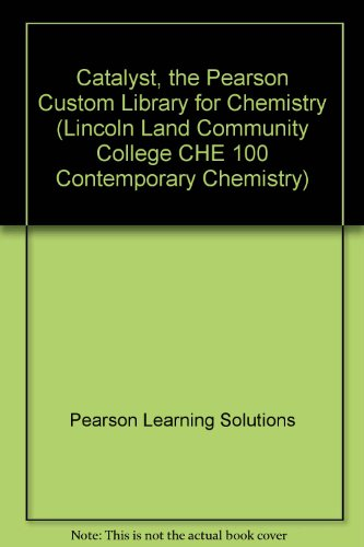 9781256190837: Catalyst, the Pearson Custom Library for Chemistry (Lincoln Land Community College CHE 100 Contemporary Chemistry)